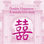 """Double Happiness - A masala love story"" Part 1 of 4"